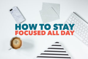 how-to-stay-focused-all-day
